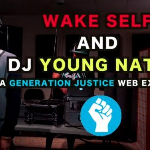 Wake Self & DJ Young Native Freestyle [Web Exclusive] – Generation Justice