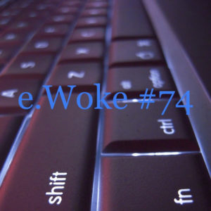 e.Woke #74: Welcome to the Tech Nightmare!