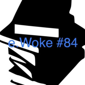 e.woke # 84: Digital Wellbeing Edition