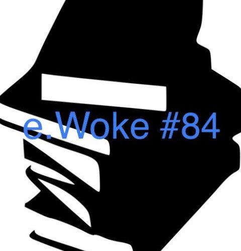 e.woke # 84: Digital Wellbeing Edition